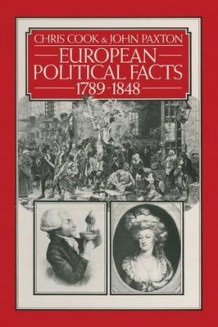 European Political Facts 1789-1848 1981 av Chris Cook og John Paxton (Heftet)