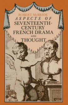 Aspects of Seventeenth-Century French Drama and Thought 1979 av Robert McBride (Heftet)