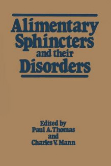 Alimentary Sphincters and Their Disorders 1981 (Heftet)