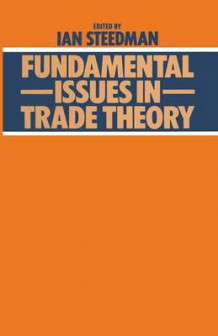 Fundamental Issues in Trade Theory 1979 av Ian Steedman (Heftet)