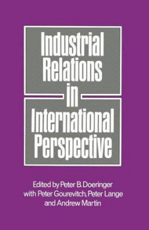 Industrial Relations in International Perspective 1981 (Heftet)