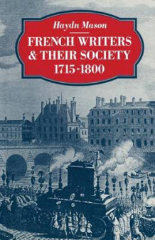 French Writers and Their Society 1715-1800 1982 av Haydn Mason (Heftet)