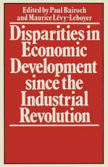 Disparities in Economic Development Since the Industrial Revolution 1981 (Heftet)