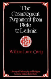 The Cosmological Argument from Plato to Leibniz av William Lane Craig (Heftet)