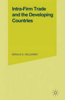 Intra-Firm Trade and the Developing Countries 1981 av G. K. Helleiner (Heftet)