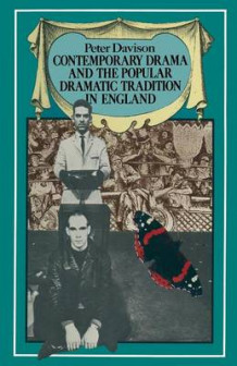 Contemporary Drama and the Popular Dramatic Tradition in England 1982 av Peter Davison (Heftet)