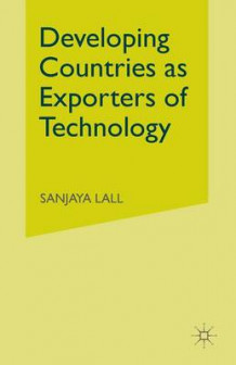 Developing Countries as Exporters of Technology 1982 av Sanjaya Lall (Heftet)