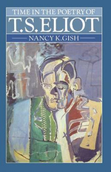 Time in the Poetry of T. S. Eliot av Nancy K. Gish (Heftet)