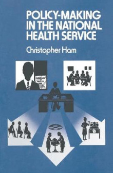 Policy-Making in the National Health Service av Christopher Ham (Heftet)