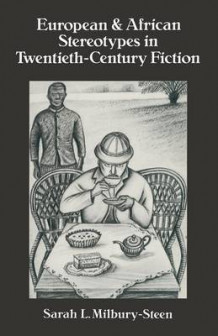 European and African Stereotypes in Twentieth-Century Fiction 1980 av Sarah L. Milbury Steen (Heftet)