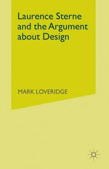 Laurence Sterne and the Argument About Design 1982 av Mark Loveridge (Heftet)