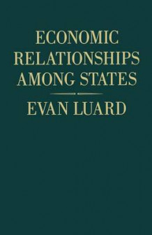 Economic Relationships Among States 1984 av Evan Luard (Heftet)