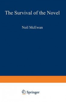 The Survival of the Novel 1981 av Neil McEwan (Heftet)