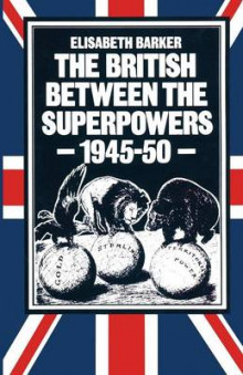 The British Between the Superpowers 1983 av Elisabeth Barker (Heftet)