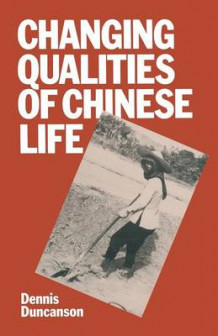 Changing Qualities of Chinese Life 1982 av Dennis J. Duncanson (Heftet)