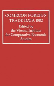 Comecon Foreign Trade Data 1983 av Vienna Institute for Comparative Economic Studies (Heftet)