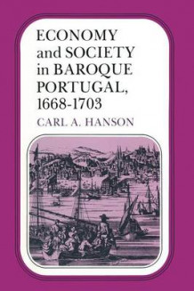 Economy and Society in Baroque Portugal, 1668-1703 1981 av Carl A. Hanson (Heftet)