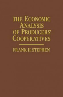 The Economic Analysis of Producers' Cooperatives 1984 av Frank H. Stephen (Heftet)