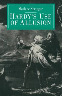 Hardy's Use of Allusion 1983 av Marlene Springer (Heftet)