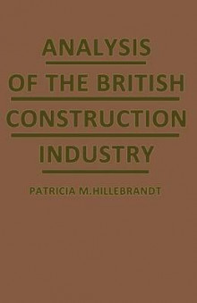 Analysis of the British Construction Industry 1984 av Patricia M. Hillebrandt (Heftet)