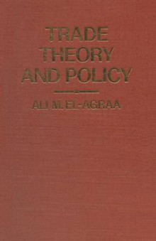 Trade Theory and Policy 1984 av A M El-Agraa (Heftet)
