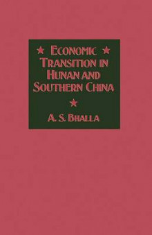 Economic Transition in Hunan and Southern China av A. S. Bhalla (Heftet)