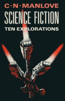 Science Fiction: Ten Explorations 1986 av Colin N. Manlove (Heftet)