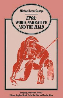 EPOS Word, Narrative and the Iliad 1988 av Michael Lynn-George (Heftet)