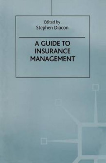 A Guide to Insurance Management (Heftet)