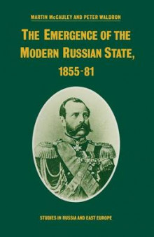 The Emergence of the Modern Russian State, 1855-81 av Martin McCauley og Peter Waldron (Heftet)