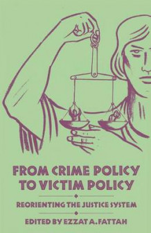 From Crime Policy to Victim Policy 1986 (Heftet)