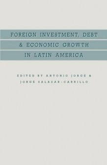 Foreign Investment, Debt and Economic Growth in Latin America 1988 av Antonio Jorge og Jorge Salazar-Carrillo (Heftet)