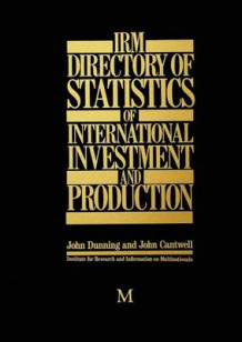 IRM Directory of Statistics of International Investment and Production 1987 av John Dunning og John Cantwell (Heftet)