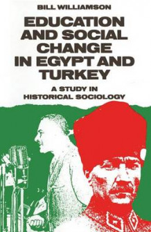Education and Social Change in Egypt and Turkey 1987 av Bill Williamson (Heftet)