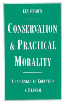 Conservation and Practical Morality 1987 av Les Brown (Heftet)