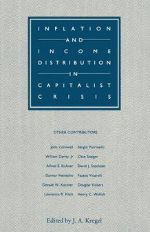 Inflation and Income Distribution in Capitalist Crisis av J. A. Kregel (Heftet)