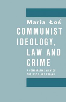 Communist Ideology, Law and Crime 1988 av Maria W. Los (Heftet)