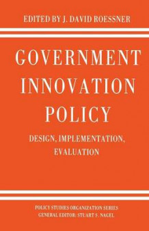 Government Innovation Policy 1988 av D. Roessner (Heftet)