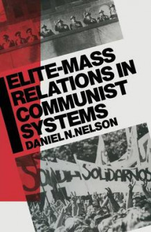 Elite-Mass Relations in Communist Systems av Daniel N. Nelson (Heftet)