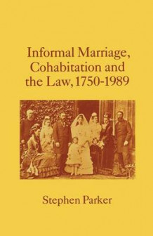 Informal Marriage, Cohabitation and the Law 1750-1989 av Stephen Parker (Heftet)