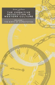 The Cognitive Revolution in Western Culture 1989: The Birth of Expectation Volume 1 av Don LePan (Heftet)