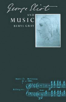 George Eliot and Music 1989 av Beryl Gray (Heftet)