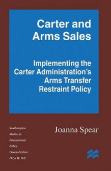 Carter and Arms Sales av Joanna Spear (Heftet)