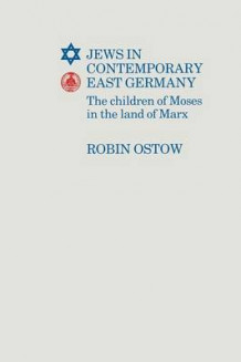 Jews in Contemporary East Germany 1989 av Robin Ostow (Heftet)