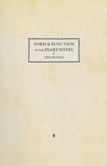 Form and Function in the Diary Novel 1989 av Trevor Field (Heftet)