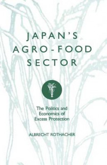 Japan's Agro-Food Sector 1989 av Albrecht Rothacher (Heftet)