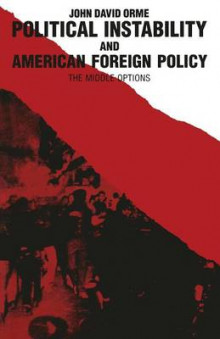 Political Instability and American Foreign Policy av John D. Orme (Heftet)