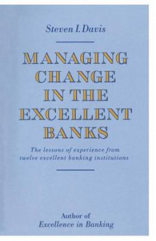 Managing Change in the Excellent Banks 1989 av Steven I. Davis (Heftet)