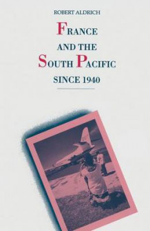 France and the South Pacific Since 1940 1993 av Robert Aldrich (Heftet)