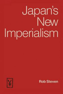 Japan's New Imperialism 1990 av Rob Steven (Heftet)